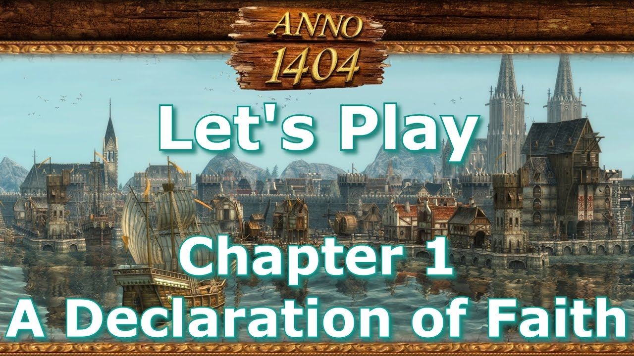 ANNO 1404 - Chapter 1 - A Declaration of Faith - Hard Difficulty  [1080 60FPS]