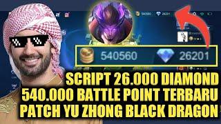 SCRIPT 26K DIAMOND 500K BATTLE POINT TERBARU MOBILE LEGENDS INDONESIA PATCH YU ZHONG BLACK DRAGON