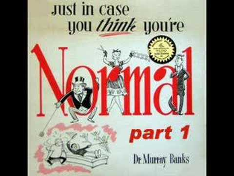 Dr. Murray Banks - Just In Case You Think You're Normal (Part 1)
