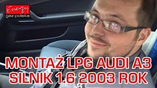 Montaż LPG Audi A3 z 1.6 2003r w Energy Gaz Polska na gaz Lovato Smart(, 2015-09-16T11:32:12.000Z)