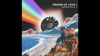 "LightBody Sound - ""Dream of Love"" cover art video"