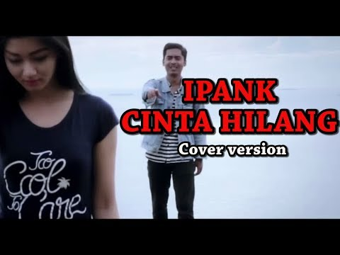 IPANK - CINTA HILANG (Cover Version) |