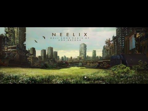 Vök - Before (Neelix Well Done Remix)