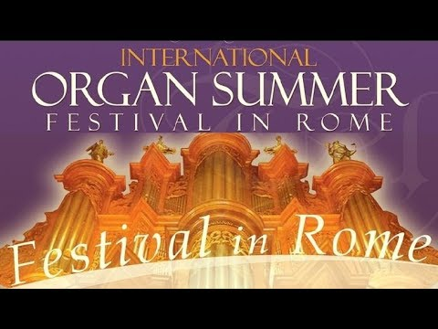 """International Organ Summer Festival in Rome"": Season 2017 (Video Teaser)"