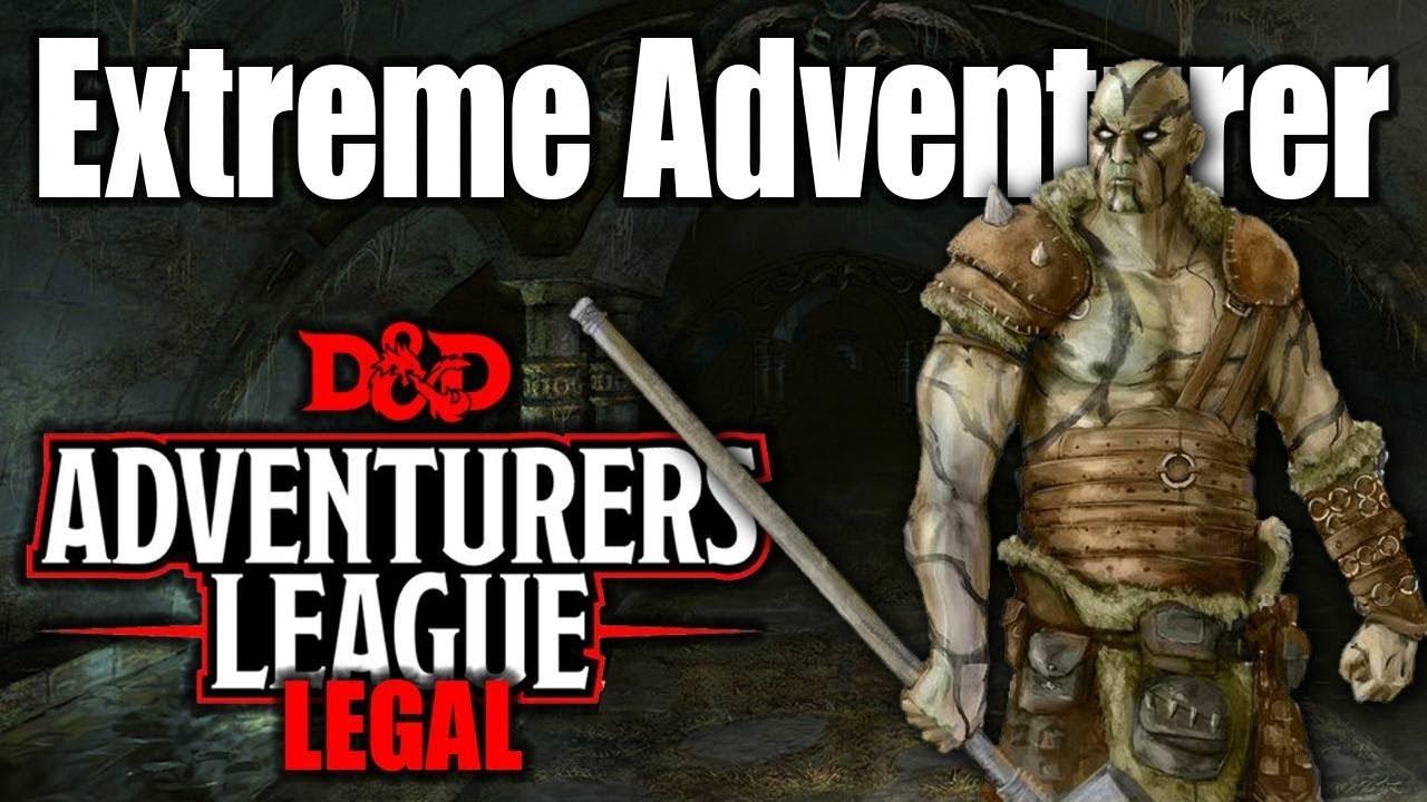 Extreme Adventurer- 5e D&D Character Build: Adventurers