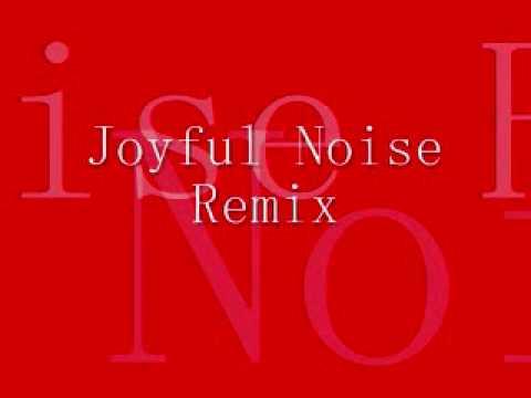 Joyful Noise Remix