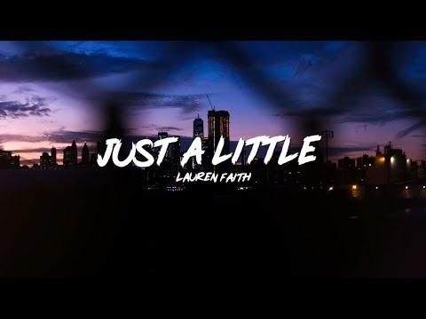 Lauren Faith - Just A Little (Lyrics)