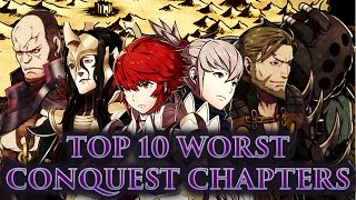 CRASHX500's Top 10 Worst Conquest Chapters (FE: FATES-ATHON)
