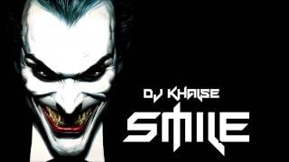 DJ Khalse - Smile (Dirty Dutch Mix)