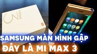 Đây là Xiaomi Mi Max 3 và công nghệ màn hình gập từ Samsung