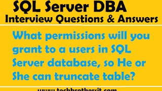 What permissions will you grant to a users in SQL Server database, so He or She can truncate table