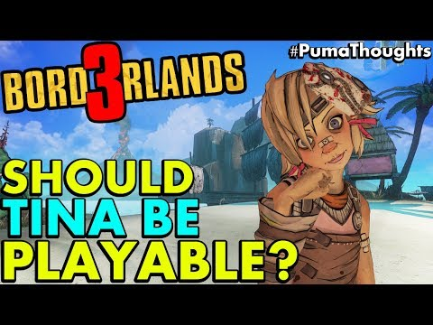 Will and/or Should Tiny Tina be a Playable Character in Borderlands 3 #PumaThoughts