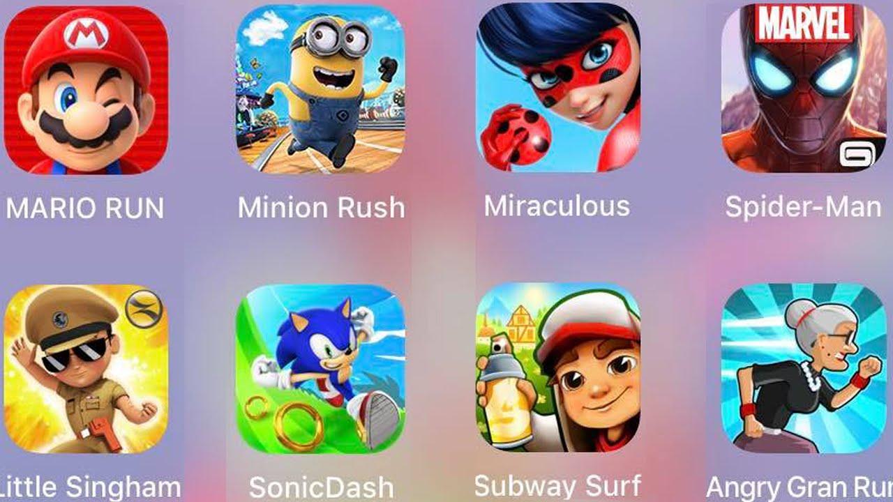 Angry Gran Run,Spiderman Unlimited,Subway Surf,Minion,Little Singham,Mario Run,Miraculous,Sonic Dash