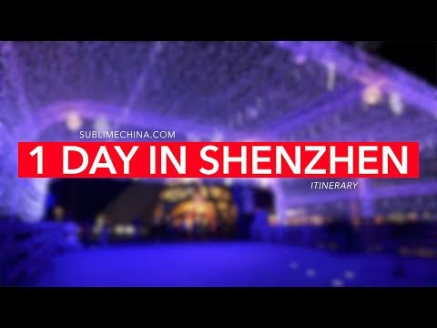 1 Day in Shenzhen | Shenzhen Itinerary & Tour Suggestion