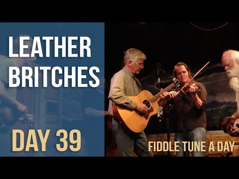 Leather Britches - Fiddle Tune a Day - Day 39