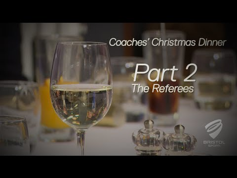 Bristol Sport's Coaches' Christmas Dinner - Part 2 - The Referees