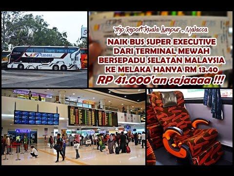 TRIP REPORT - NAIK BUS SUPER EXECUTIVE SEAT 2-1 DARI TERMINAL MEWAH BERSEPADU SELATAN MALAYSIA