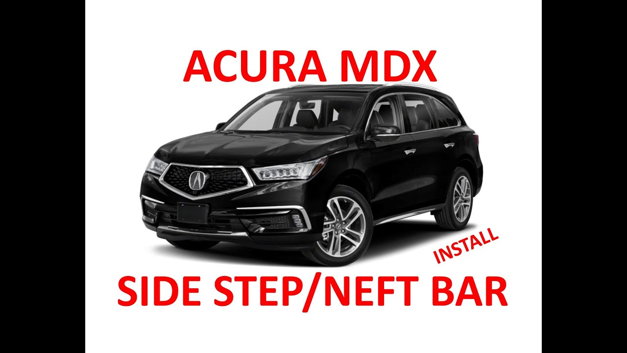 Diy How To Install Side Step Nerf Bars Running Boards 2017 Acura Mdx 2016 Honda Pilot
