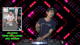 Download lagu DJ ADUH MAMAE TIK TOK SLOW SPECIAL REQ ADI KOKO FROM DESA KENALI OKU SELATAN - DJ GUNTUR JS