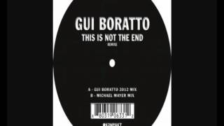 Gui Boratto -- This Is Not The End (Gui Boratto Mix)
