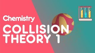 Collision Theory & Reactions Part 1 | Reactions | Chemistry | FuseSchool