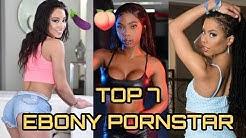 Ebony/Black Pornstars 2020:Top 7|Most Sexiest & Hottest|18+