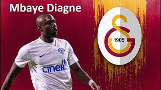 MBAYE DİAGNE SKİLLS GOALS 2017 - 2018 GALATASARAY