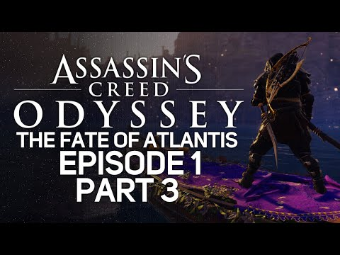 Assassin's Creed Odyssey: The Fate of Atlantis, Episode 1 [LIVE/PC] - Playthrough #3