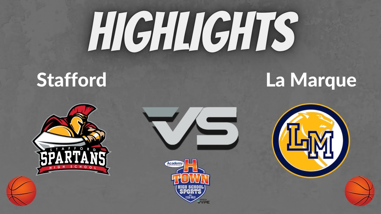 Stafford vs La Marque Basketball HIGHLIGHTS