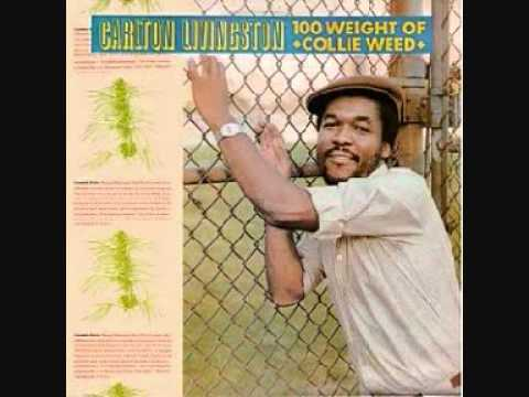 Carlton Livingston - 100 Weight Of Collie Weed