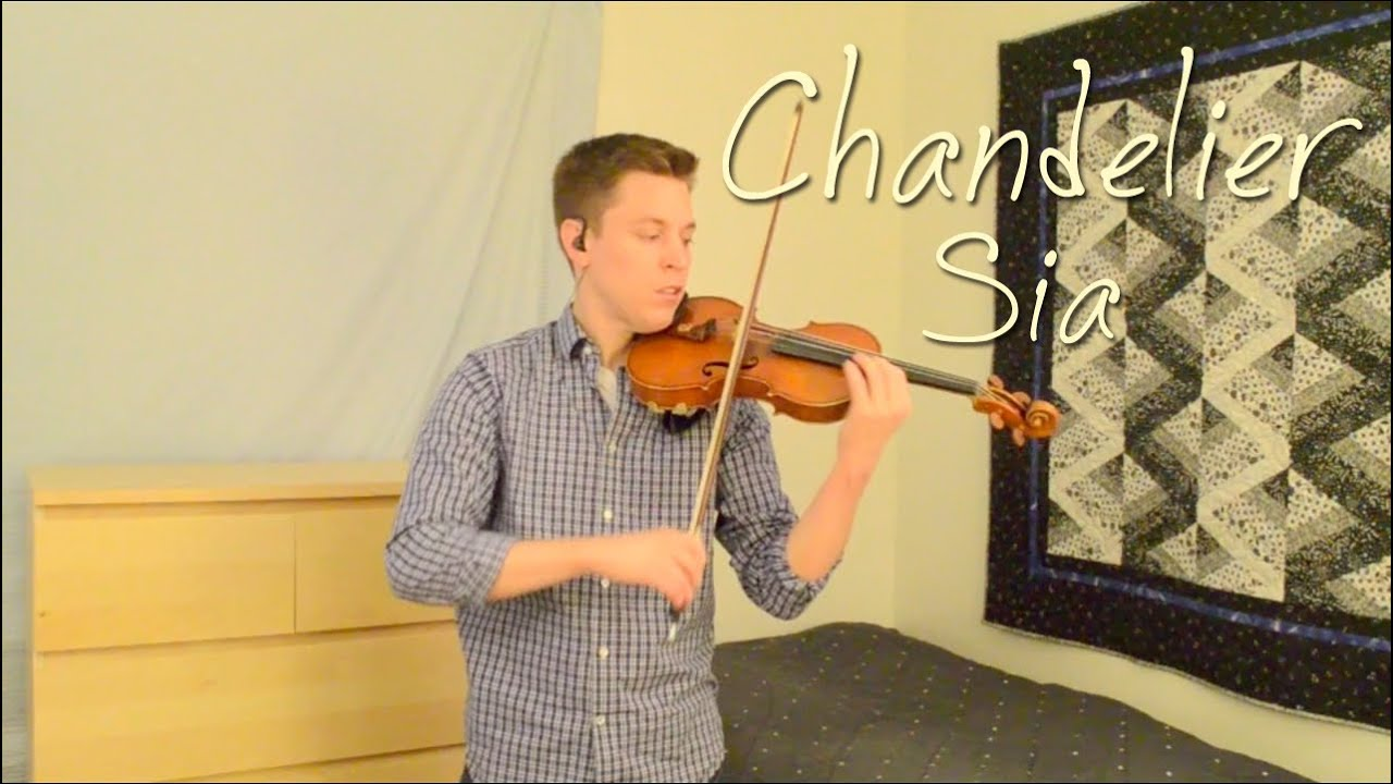 Chandelier - Sia - Violin and Piano Cover - YouTube