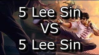 5 Lee Sin VS 5 Lee Sin.