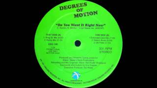 Degrees of Motion feat. Biti - Do You Want It Right Now (King St. Mix) (1991)