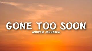 Gambar cover Andrew Jannakos - Gone Too Soon (Lyrics)