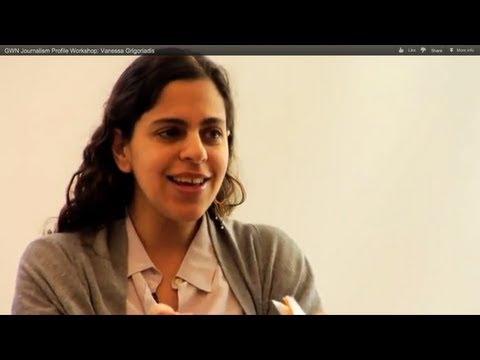 GWN Journalism Profile Workshop: Vanessa Grigoriadis
