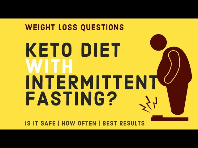 Keto diet with intermittent fasting - Fast results for weight loss