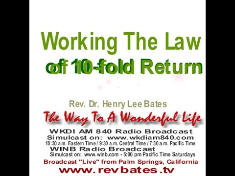 Working The Law Of 10-Fold Return, Rev Bates The Way to a Wonderful Life