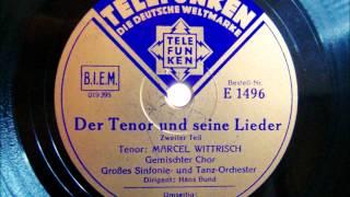 Marcel Wittrisch - Orchester Hans Bund - Der Tenor und seine Lieder 1933