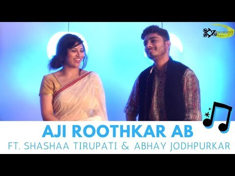 Aji Rooth Kar Ab Kahan Jaiyega | The Kroonerz Project | Feat. Shashaa Tirupati | Abhay Jodhpurkar