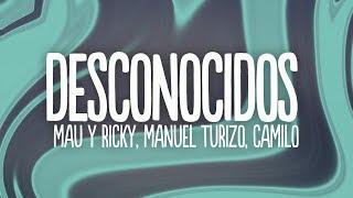 Mau y Ricky, Manuel Turizo, Camilo - Desconocidos (Letra/Lyrics)