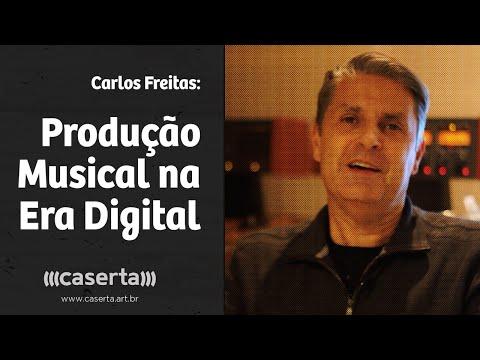 Carlos Freitas - Produção Musical na Era Digital