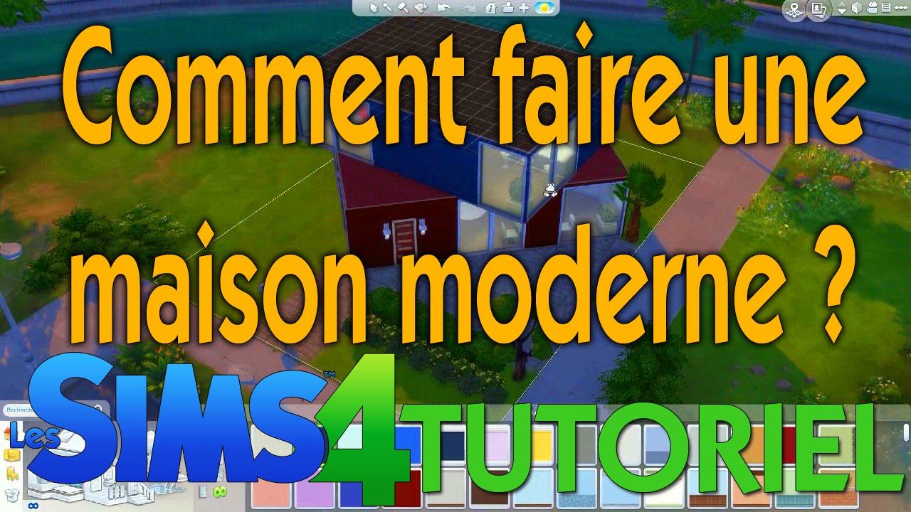 Tutoriel : Les Sims 4 - Comment faire une maison moderne ? - YouTube