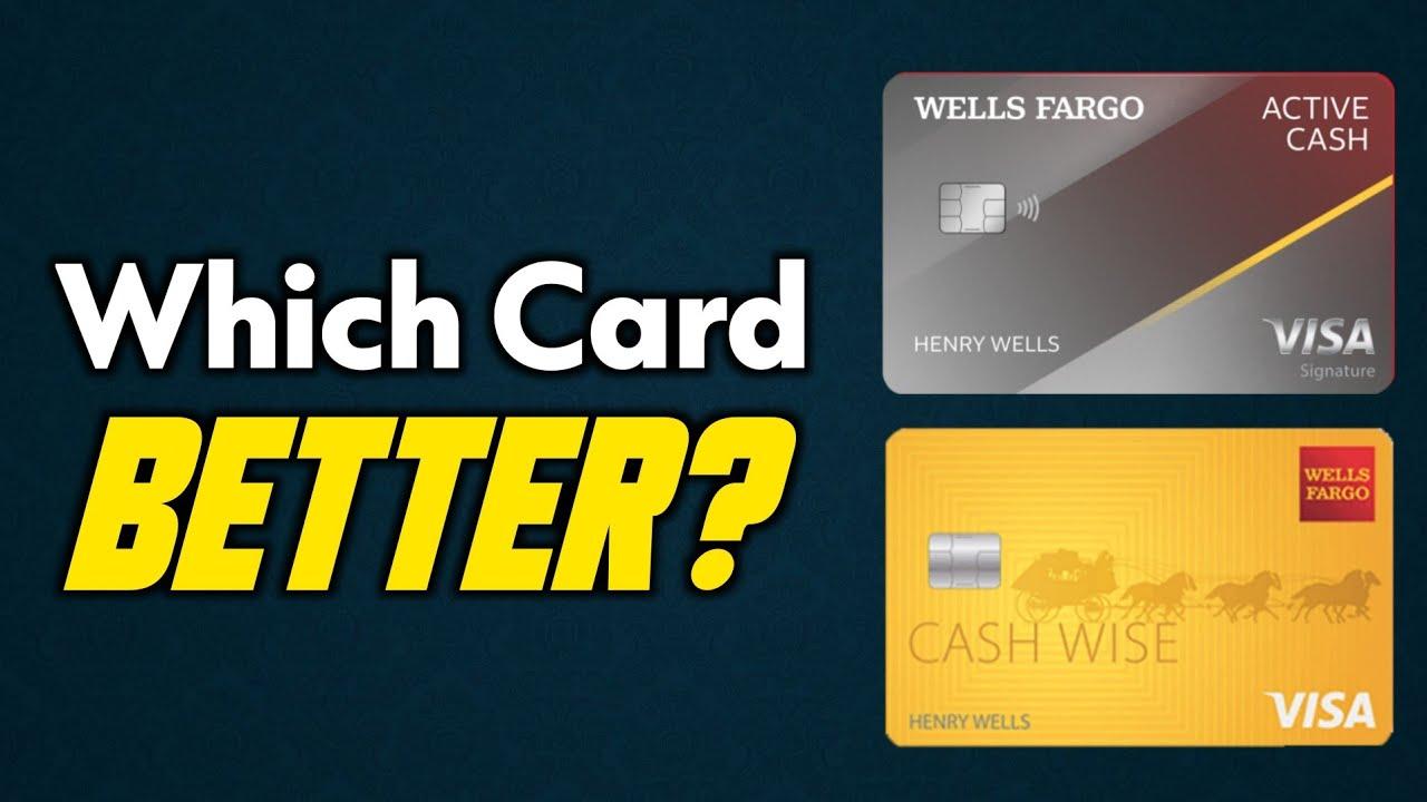 Should you get the Wells Fargo Active Cash card or the Wells Fargo Cash Wise card?