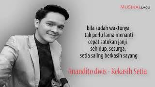 Anandito Dwis -  Kekasih Setia (Lirik)