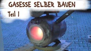 Repeat youtube video Gasesse selber bauen Teil 1 - Bauanleitung - Gas Forge DIY