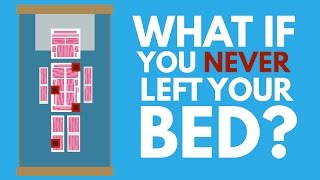 What Would Happen If You Never Left Your Bed? thumbnail