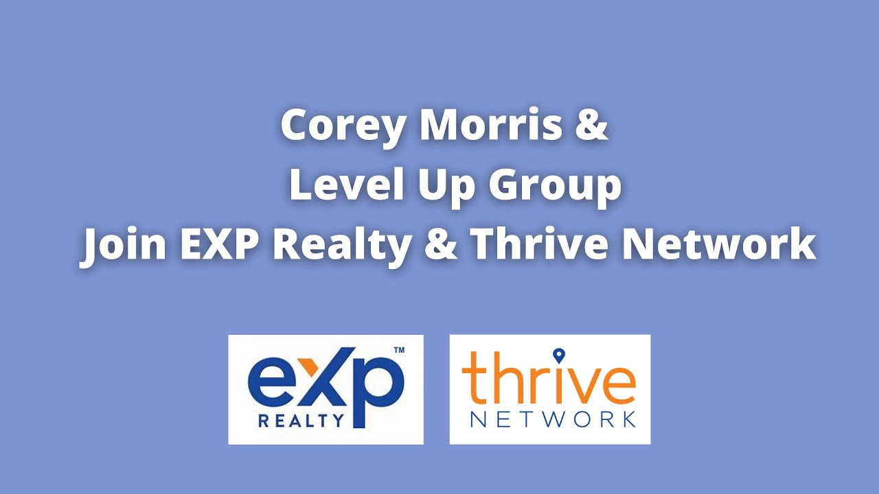 Corey Morris & Level Up Group Join Exp Realty & Thrive Network