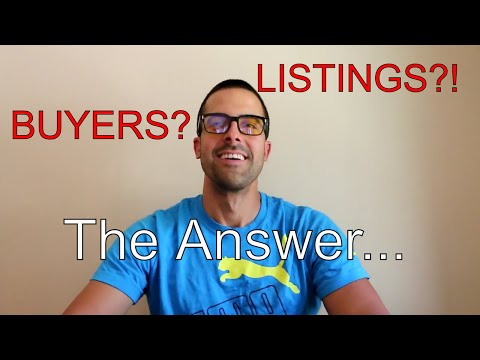Should a Real Estate Agent Go After Listings or Buyers???
