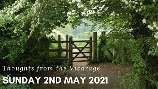 Thoughts from the Vicarage - 2nd May 2021
