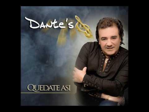 Dante's Quedate Asi